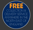 Free Delivery and Collection Service in the North East of England